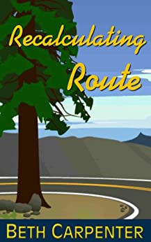 Recalculating Route (Choices Book 6) by [Carpenter, Beth]