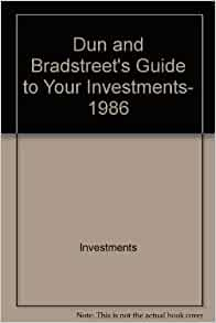 Dun and bradstreet 39 s guide to your investments 1986 for Donald bradstreet