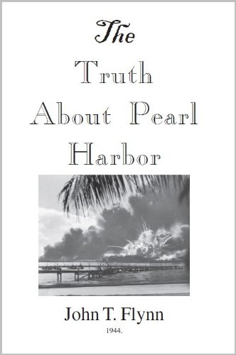 The Truth About Pearl Harbor (The Truth About Pearl Harbor John T Flynn)
