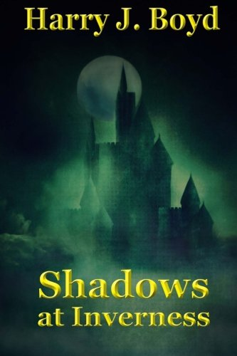 Read Online Shadows At Inverness (The Shadow Chronicles) (Volume 1) pdf epub