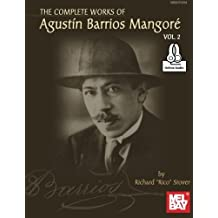Complete Works of Agustin Barrios Mangore for Guitar Vol. 2 by Agustin Barrios Mangore (2015-07-28)