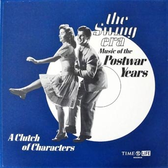 (The Swing Era: Music of the Postwar Years - A Clutch of Characters)