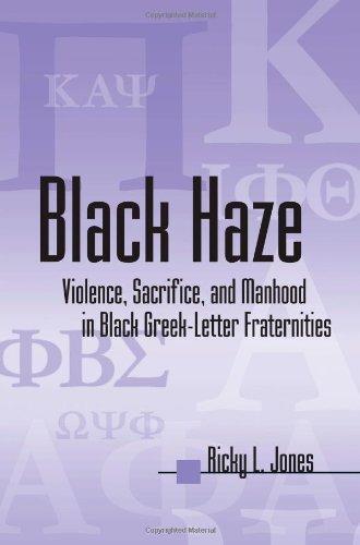 Black Haze: Violence, Sacrifice, and Manhood in Black Greek-Letter Fraternities (African American Studies) (Suny Series in African American Studies) by Ricky L. Jones (2004-01-19)
