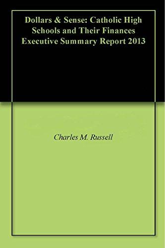 Download Dollars & Sense: Catholic High Schools and Their Finances Executive Summary Report 2013 Pdf