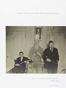 I Listen To The Wind That Obliterates My Traces: Music In Vernacular Photographs (1880-1955)