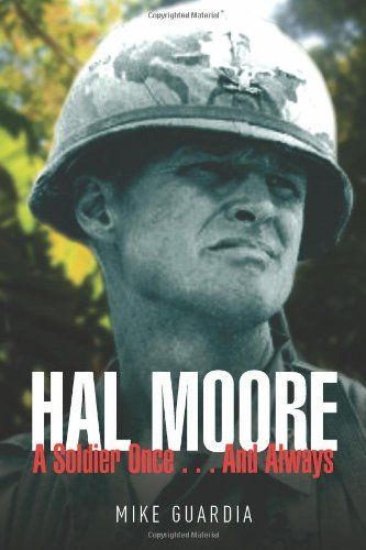 Hal Moore: A Soldier Once…and Always