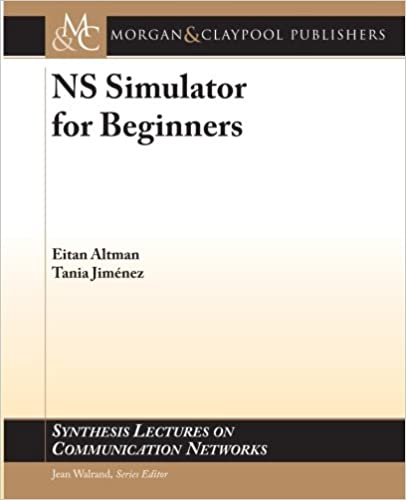 NS Simulator for Beginners (Synthesis Lectures on