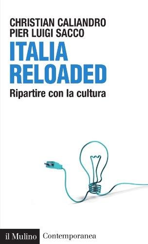 Italia Reloaded: Ripartire con la cultura (Contemporanea Vol. 204)  por Christian Caliandro,Pier Luigi Sacco