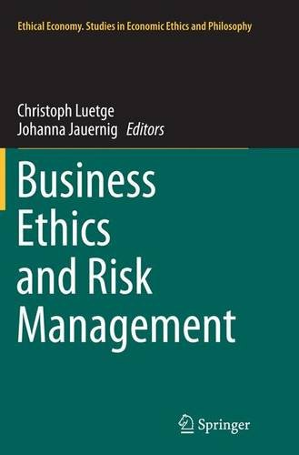 Business Ethics and Risk Management (Ethical Economy)