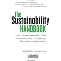 The Sustainability Handbook: The Complete Management Guide to Achieving Social, Economic and Environmental…