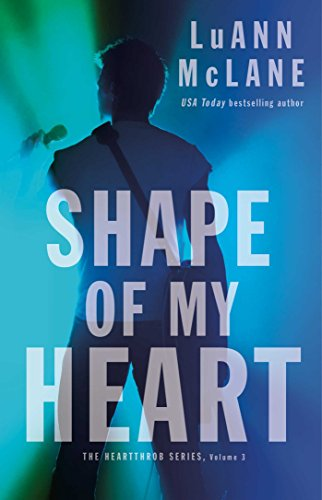 Shape of My Heart (The Heartthrob Series Book 3) (New Kids On The Block Reunion Tour)