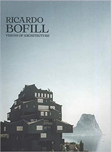 Ricardo Bofill: Visions of Architecture: Amazon.es ...