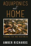 Aquaponics At Home: Growing Fish & Vegetables