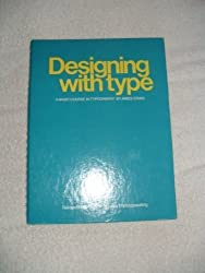 Designing with Type: A Basic Course in Typography by James Craig (1980-05-01)