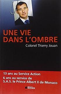 Une vie dans l'ombre, Jouan , Thierry