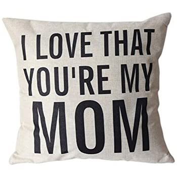 LeiOh Decorative Cotton Linen Square Unique I LOVE THAT YOU'RE MY MOM Pattern Throw Pillow Case Cushion Cover 18 x 18 Inches,Christmas Gifts for Mom