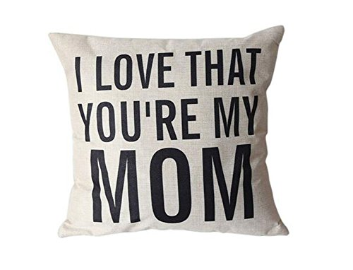 LeiOh Decorative Cotton Linen Square Unique I LOVE THAT YOU'RE MY MOM Pattern Throw Pillow Case Cushion Cover 18 x 18 Inches,Christmas Gifts for Mom (Good Presents For Moms compare prices)