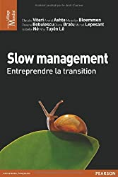 Slow management: Entreprendre la transition