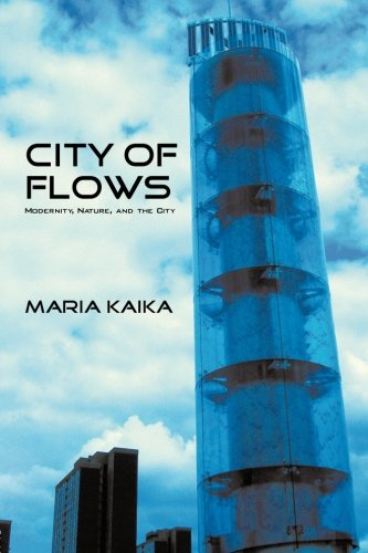 City Of Flows: Modernity, Nature, And The City