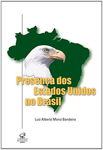 Presena Dos Estados Unidos No Brasil (Em Portuguese do Brasil)