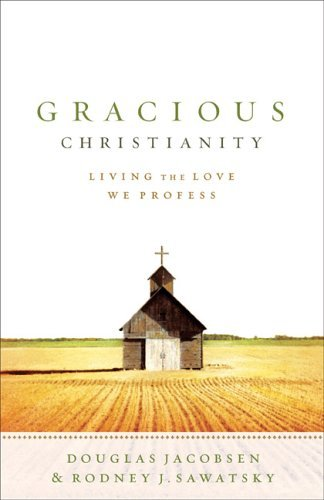 Gracious Christianity: Living the Love We Profess