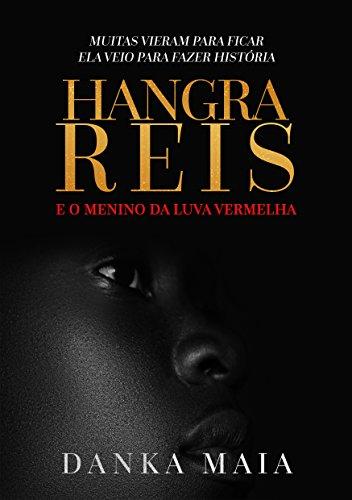 Hangra Reis e O Menino da Luva Vermelha (Conto) (Contos de Hangra Reis Livro 1)