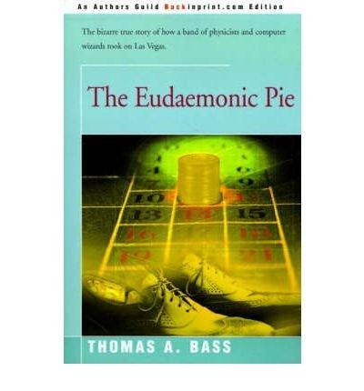 - [ [ [ The Eudaemonic Pie [ THE EUDAEMONIC PIE ] By Bass, Thomas A ( Author )Nov-01-2000 Paperback