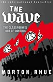 The Wave: The Classroom is out of Control by Morton, Rhue (2007)
