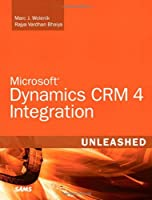 Microsoft Dynamics CRM 4 Integration Unleashed Front Cover
