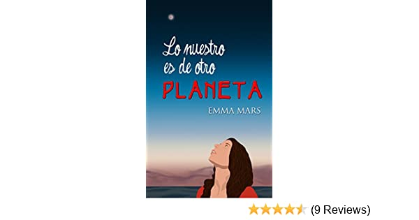 Lo nuestro es de otro planeta (Spanish Edition) - Kindle edition by Emma Mars. Literature & Fiction Kindle eBooks @ Amazon.com.
