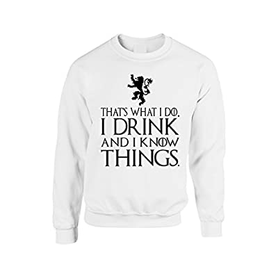 Hot Allntrends Adult Crewneck That's What I Do I Drink And I Know Things Top hot sale