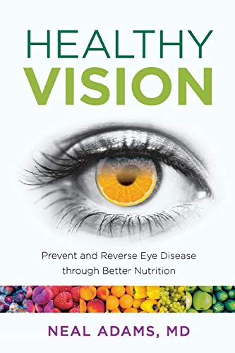 Healthy Vision: Prevent and Reverse Eye Disease through Better ()