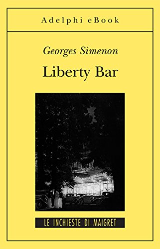 Liberty Bar: Le inchieste di Maigret (14 di 75) (Le inchieste di Maigret: romanzi) (Italian Edition) (Classico Bar)
