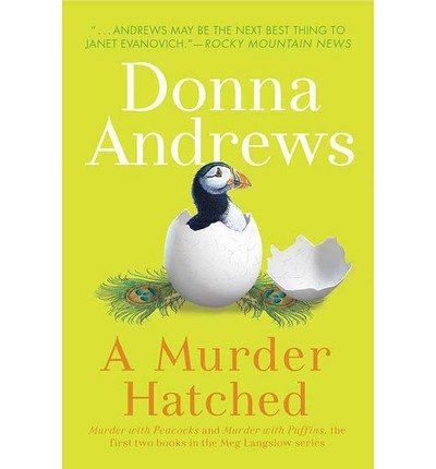 [ A Murder Hatched (Meg Langslow Mysteries (Paperback)) [ A MURDER HATCHED (MEG LANGSLOW MYSTERIES (PAPERBACK)) BY Andrews, Donna ( Author ) Sep-30-2008[ A MURDER HATCHED (MEG LANGSLOW MYSTERIES (PAPERBACK)) [ A MURDER HATCHED (MEG LANGSLOW MYSTERIES (PAPERBACK)) BY ANDREWS, DONNA ( AUTHOR ) SEP-30-2008 ] By Andrews, Donna ( Author )Sep-30-2008 Paperback PDF