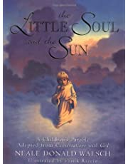 Little Soul and the Sun: A Childrens Parable: A Children's Parable Adapted from Conversations with God