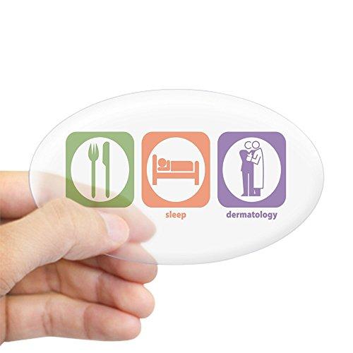 CafePress - Eat Sleep Dermatology Oval Sticker - Oval Bumper Sticker, Euro Oval Car Decal