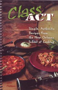 Class Act (Simple, Authentic Recipes from the New Orleans School of Cooking) - Bounds Green Tube