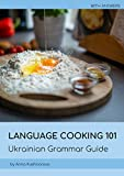 Language Cooking 101: Ukrainian Grammar Guide