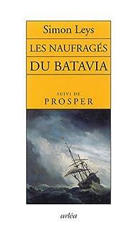 Les naufragés du Batavia ; suivi de Prosper