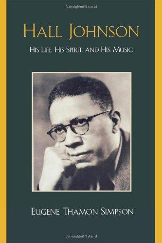 Hall Johnson: His Life, His Spirit, and His Music PDF