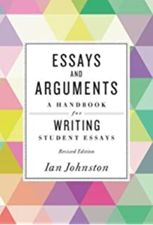com writing argumentative essays nancy v  essays and arguments a handbook for writing student essays
