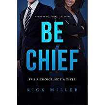 Be Chief: It's a Choice, Not a Title