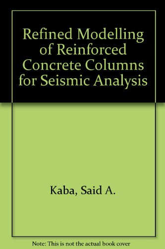 Refined Modelling of Reinforced Concrete Columns for Seismic Analysis