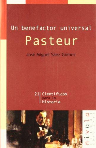 Descargar Libro Un Benefactor Universal. Pasteur José Miguel Sáez Gómez