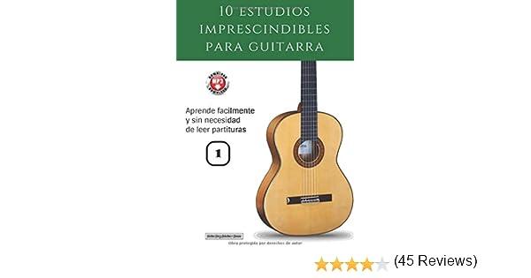 10 estudios imprescindibles para guitarra: Aprende fácilmente y sin necesidad de leer partituras Colección - Estudios: Amazon.es: Díaz Lobatón, Victor: Libros