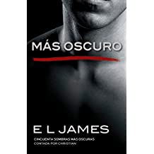 Más oscuro / Fifty Shades Darker: Cincuenta sombras más oscuras contada por Christian / Fifty Darker Shadows Told by Christian