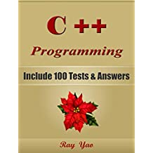 C++ Programming, For Beginners, Learn Coding Fast! Include 100 Tests & Answers, C++ Crash Course, QuickStart Guide & Tutorial Book with Program Interview, In Easy Steps! An Ultimate Beginner's Guide!