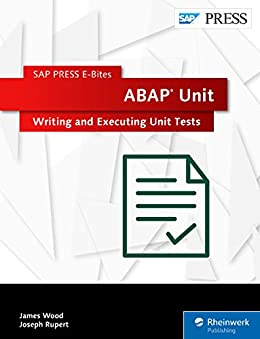 ABAP Unit: Writing and Executing Unit Tests (SAP PRESS E-Bites Book 36)