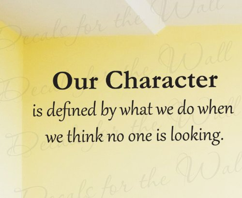 Our Character is What We Do When No One is Looking - Inspirational Motivational Character Charity - Adhesive Vinyl Sticker Art, Lettering Decor, Wall Decal Quote, Saying Decoration