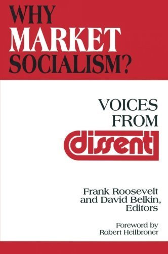 Why Market Socialism?: Voices from Dissent by Frank Roosevelt (1994-12-09)